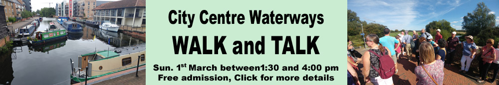 City Centre Waterways WALK and TALK, Chelmsford Canoe Club, Sunday, 1st March 2020 between 1:30 and 4:00 pm